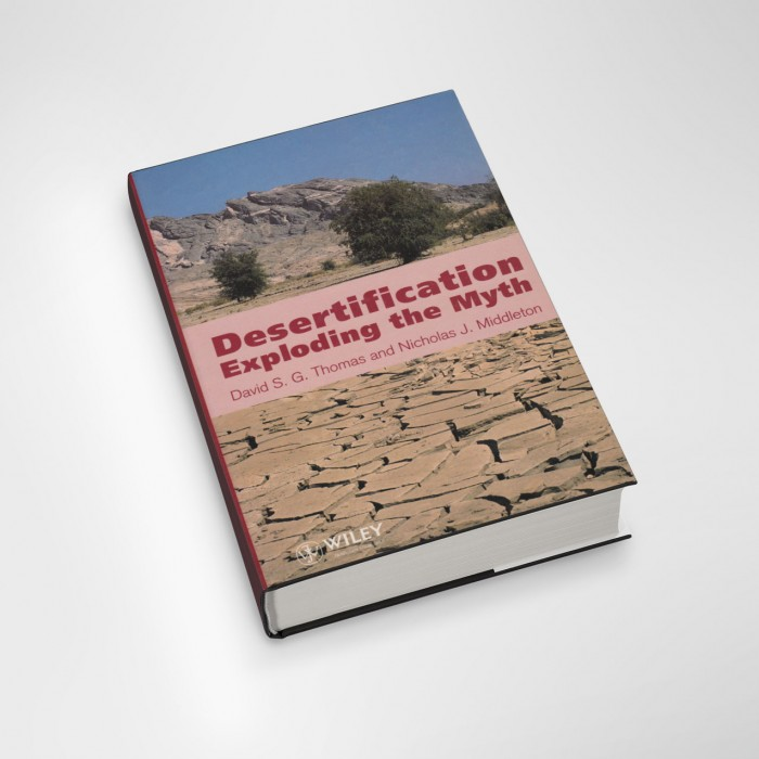 Desertification: Exploding the Myth